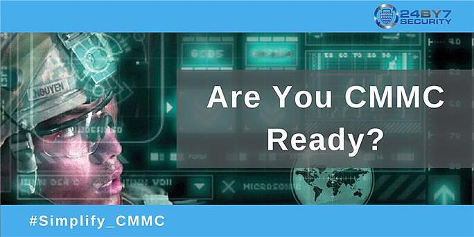 Are you CMMC Ready? Contact 24By7Security