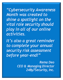 Cybersecurity Awareness Month occurs every October in the U.S.