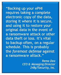 Data backups are a foremost defense against ransomware attacks.