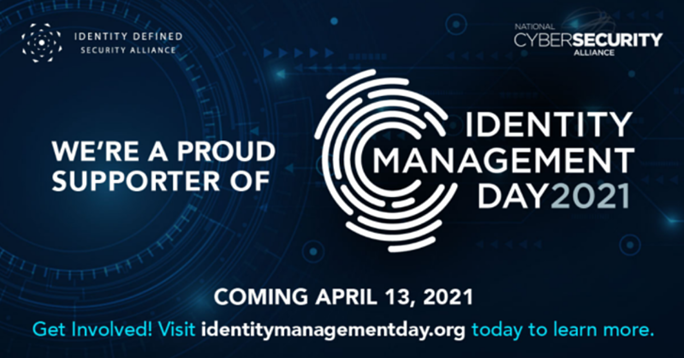 In recognition of this day, businesses are urged to evaluate their security programs, particularly with respect to identity management, and to implement more robust security measures where they are needed