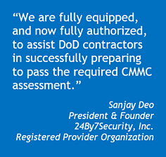 Quote by Sanjay Deo announcing 24By7Security has been named a Registered Provider Organization for CMMC