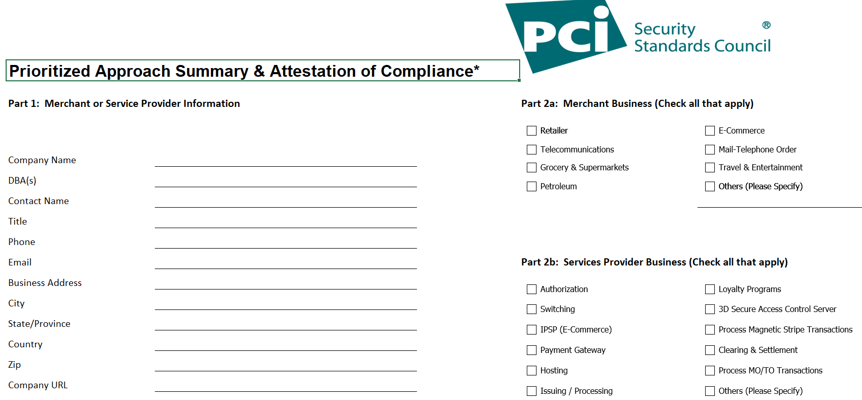 The Prioritized Approach to PCI DSS compliance utilizes a helpful tool for implementing, tracking, and reporting progress