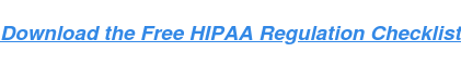 Download the Free HIPAA Regulation Checklist