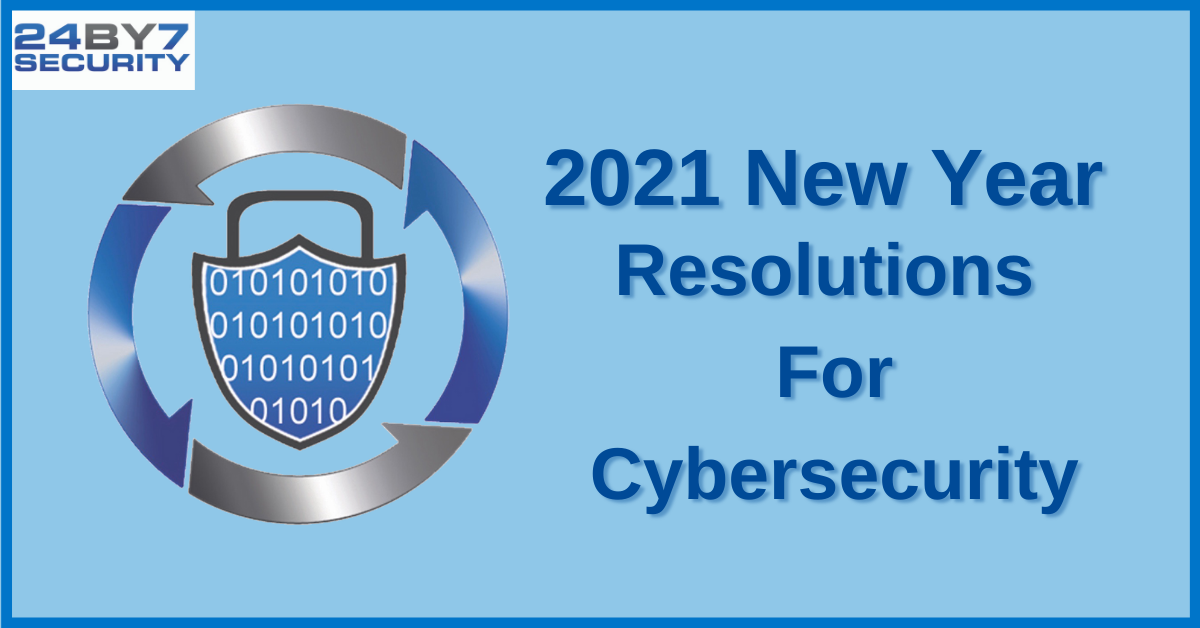 4 Important Cybersecurity Resolutions to Make for 2021