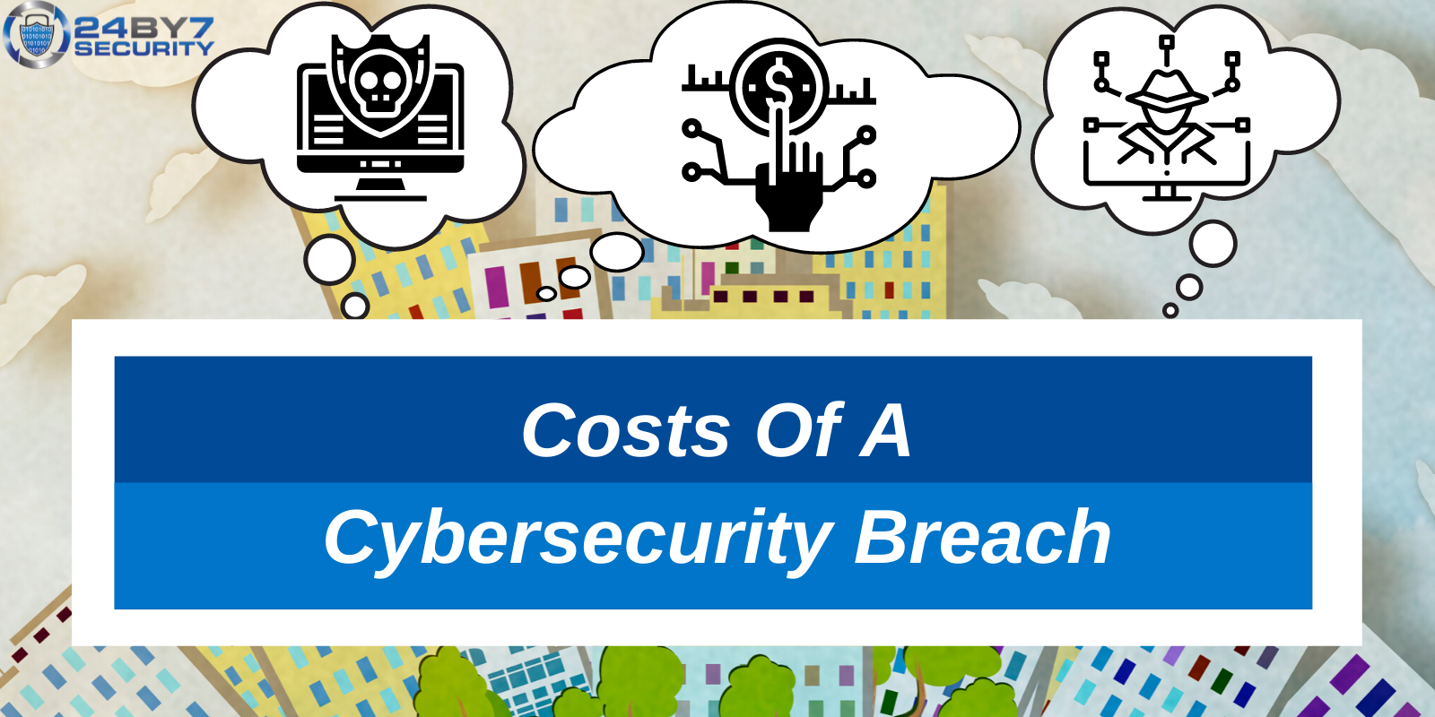 Just how much are you losing? Costs of a Cybersecurity breach