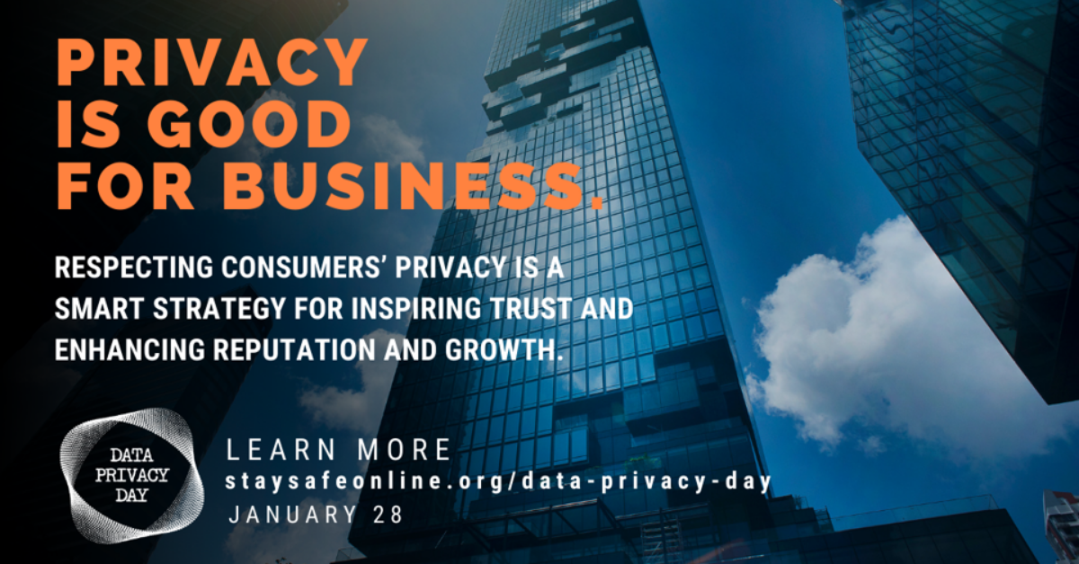 Data Privacy Day is to empower consumers to Own Your Privacy and businesses to Respect Privacy.